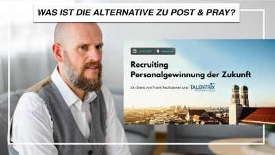 Recruiting: Was ist die Alternative zu Post and Pray?