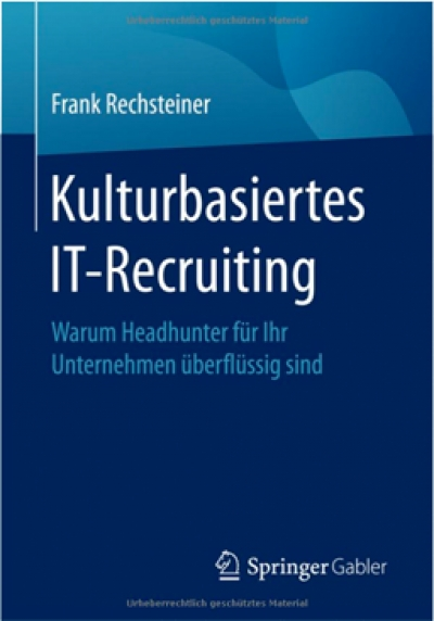 Kulturbasiertes  IT-Recruiting ohne Headhunter
